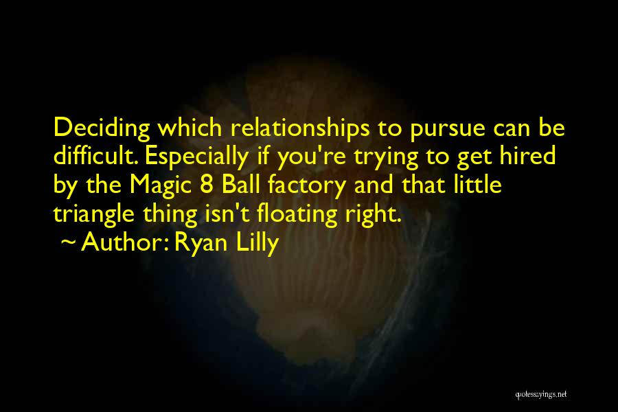 Magic 8 Ball Quotes By Ryan Lilly