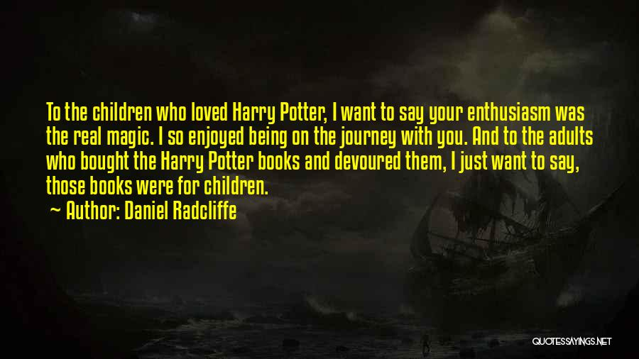 Magic Being Real Quotes By Daniel Radcliffe