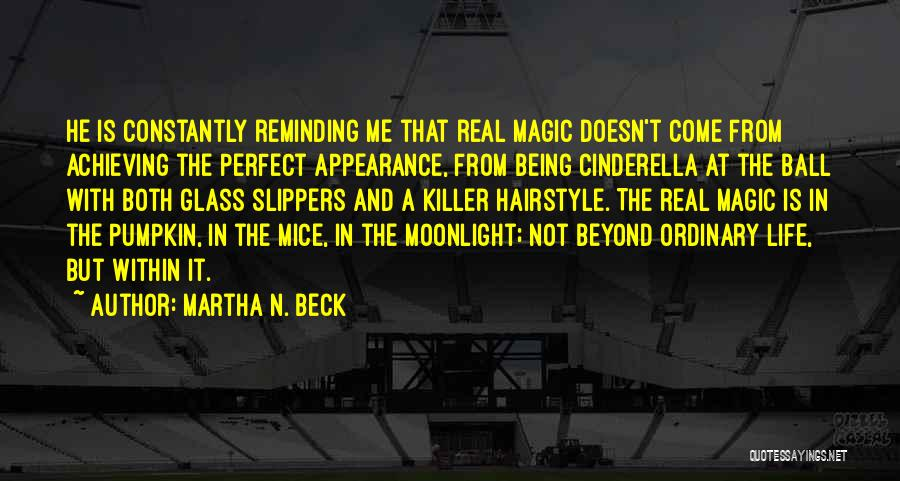 Magic Being Real Quotes By Martha N. Beck