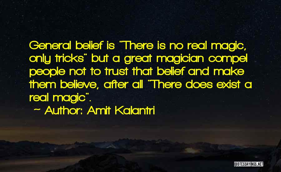 Magic Does Exist Quotes By Amit Kalantri