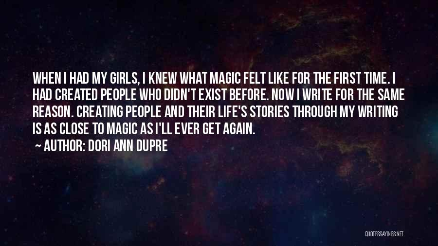 Magic Does Exist Quotes By Dori Ann Dupre