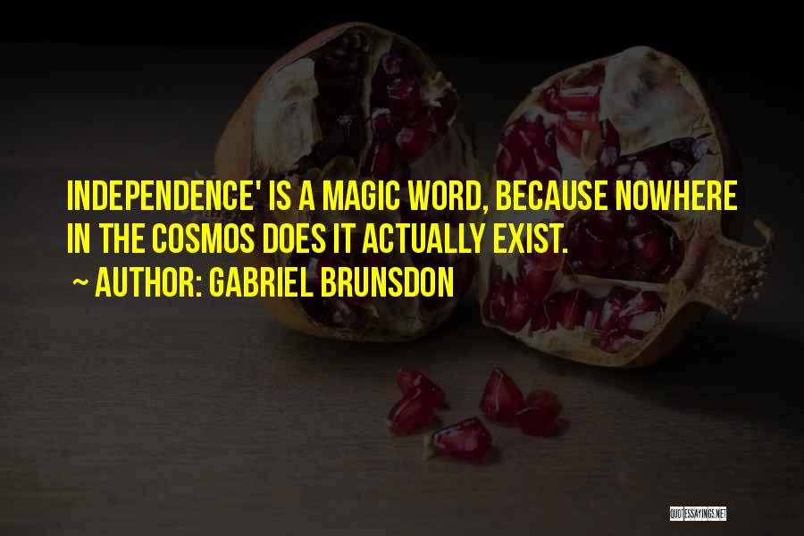 Magic Does Exist Quotes By Gabriel Brunsdon
