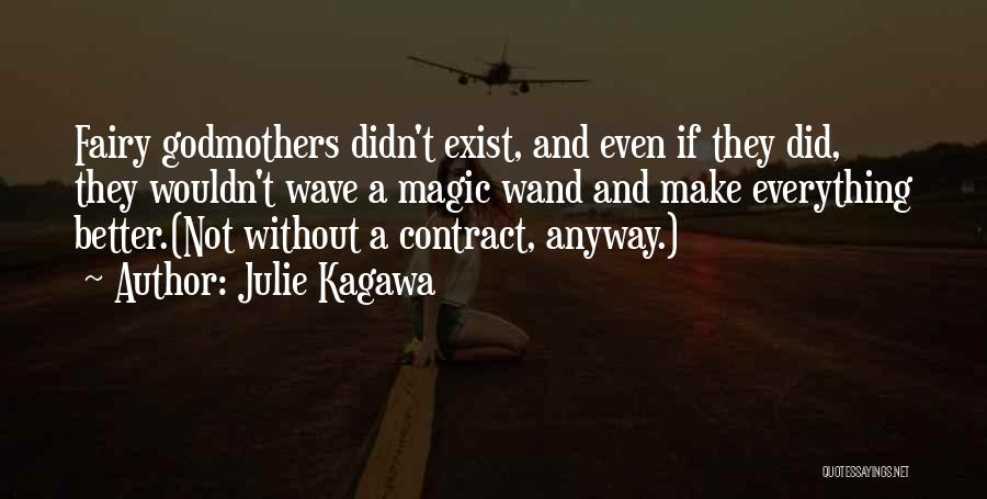 Magic Does Exist Quotes By Julie Kagawa