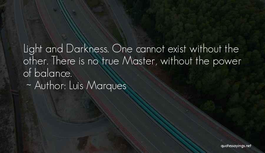 Magic Does Exist Quotes By Luis Marques