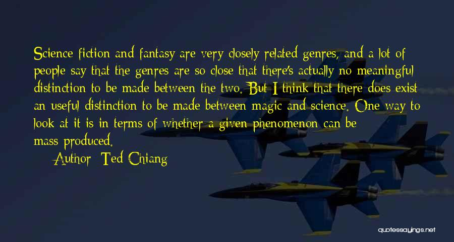 Magic Does Exist Quotes By Ted Chiang