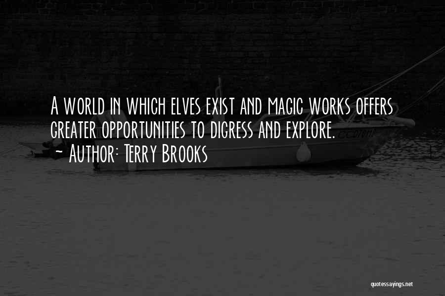 Magic Does Exist Quotes By Terry Brooks