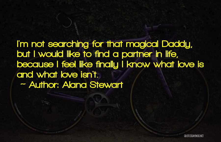 Magical Love Quotes By Alana Stewart