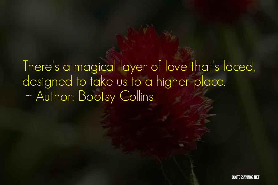 Magical Love Quotes By Bootsy Collins