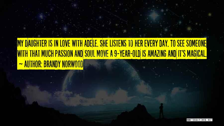 Magical Love Quotes By Brandy Norwood