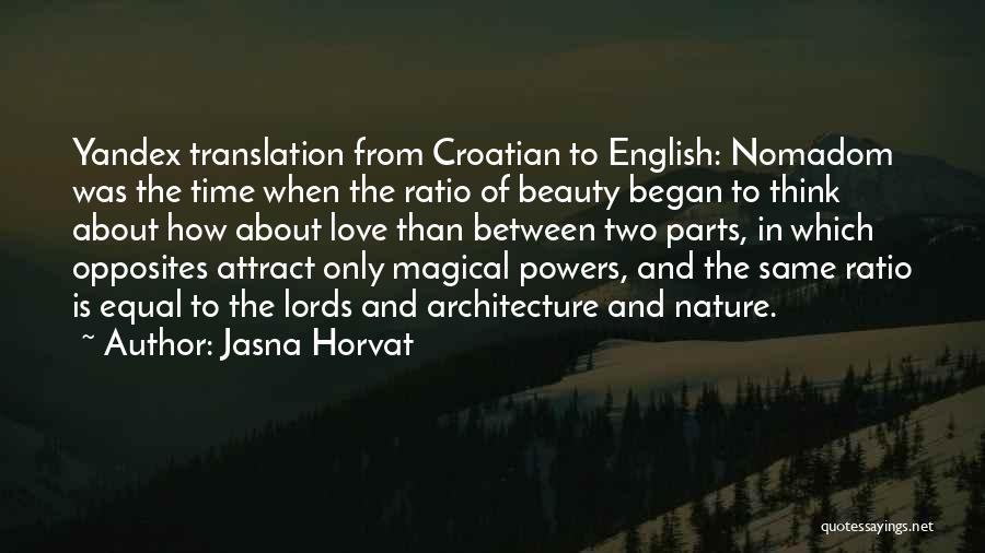 Magical Love Quotes By Jasna Horvat