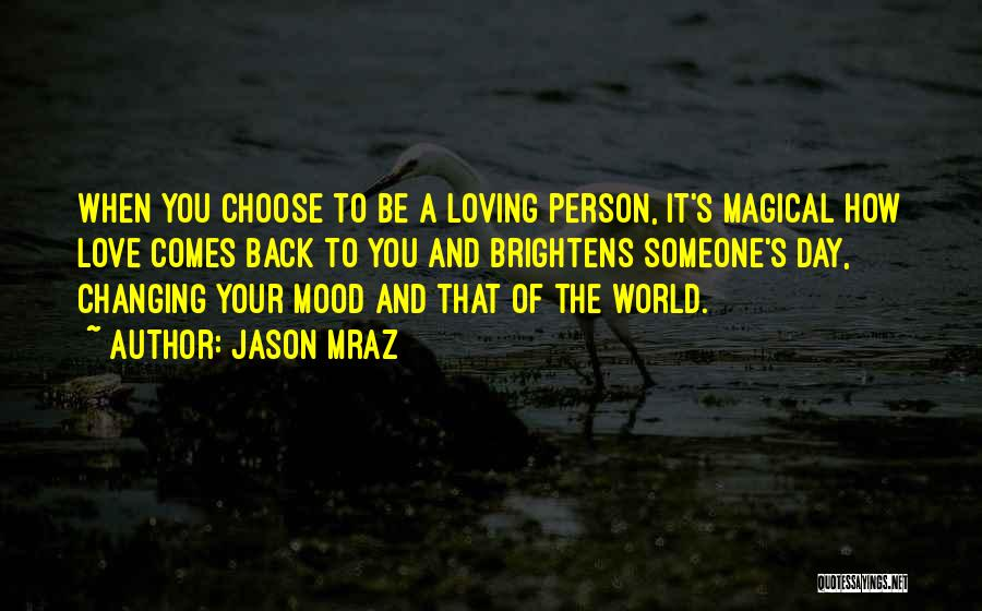 Magical Love Quotes By Jason Mraz