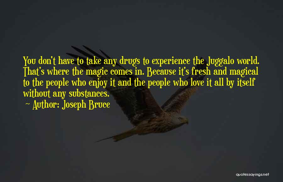 Magical Love Quotes By Joseph Bruce