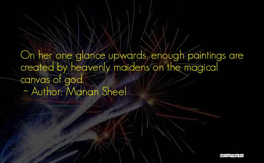 Magical Love Quotes By Manan Sheel