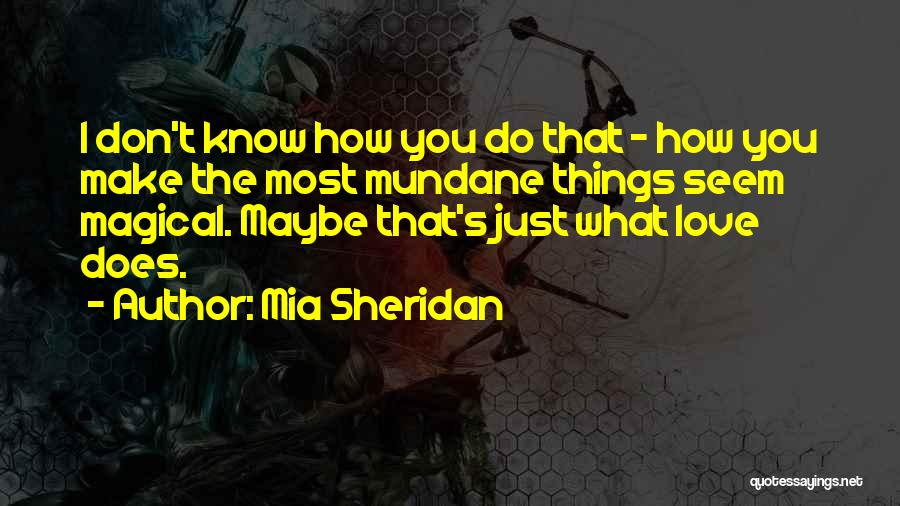 Magical Love Quotes By Mia Sheridan
