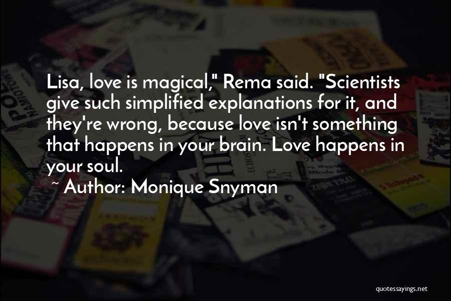 Magical Love Quotes By Monique Snyman