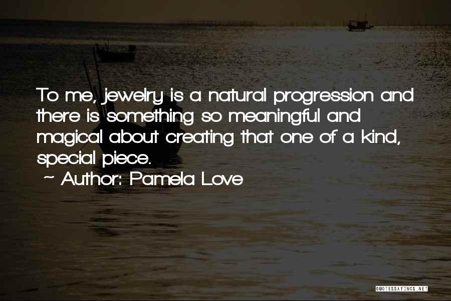 Magical Love Quotes By Pamela Love