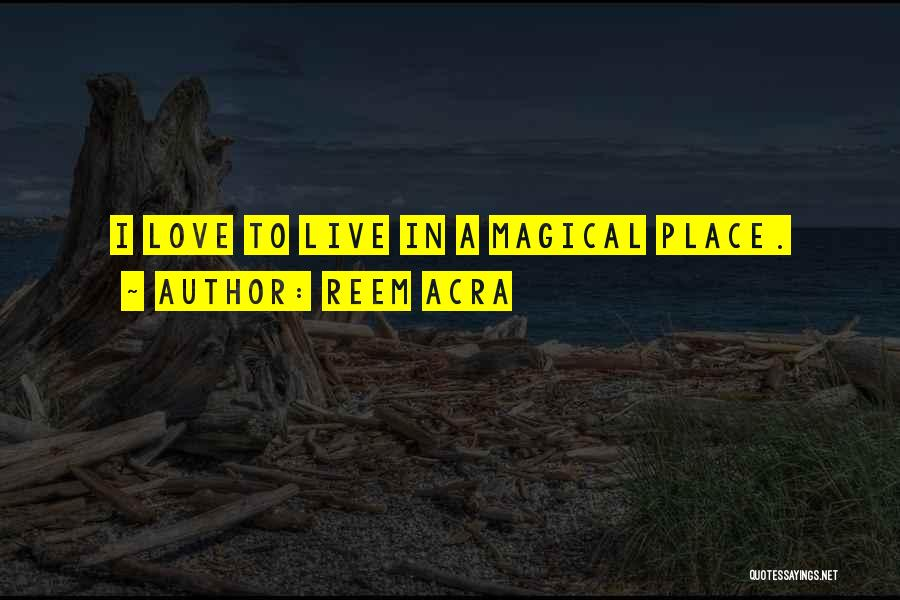 Magical Love Quotes By Reem Acra