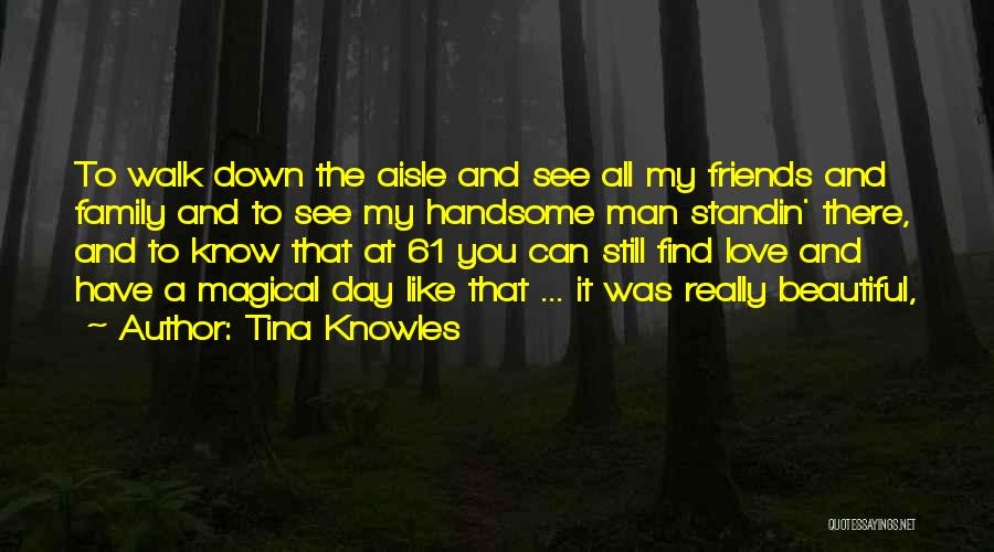 Magical Love Quotes By Tina Knowles