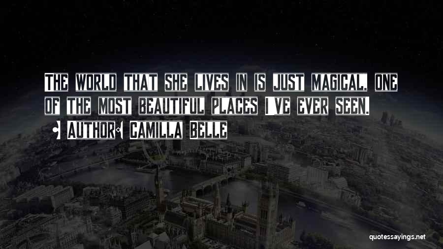 Magical Places Quotes By Camilla Belle