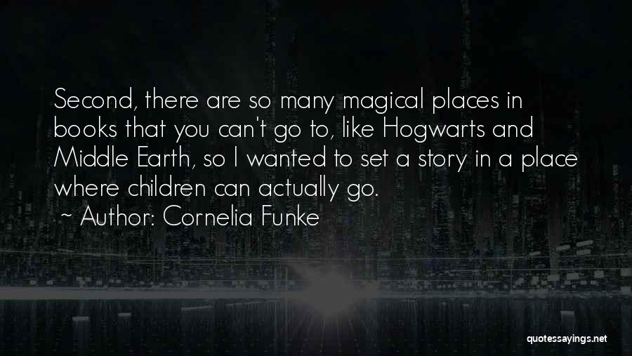 Magical Places Quotes By Cornelia Funke