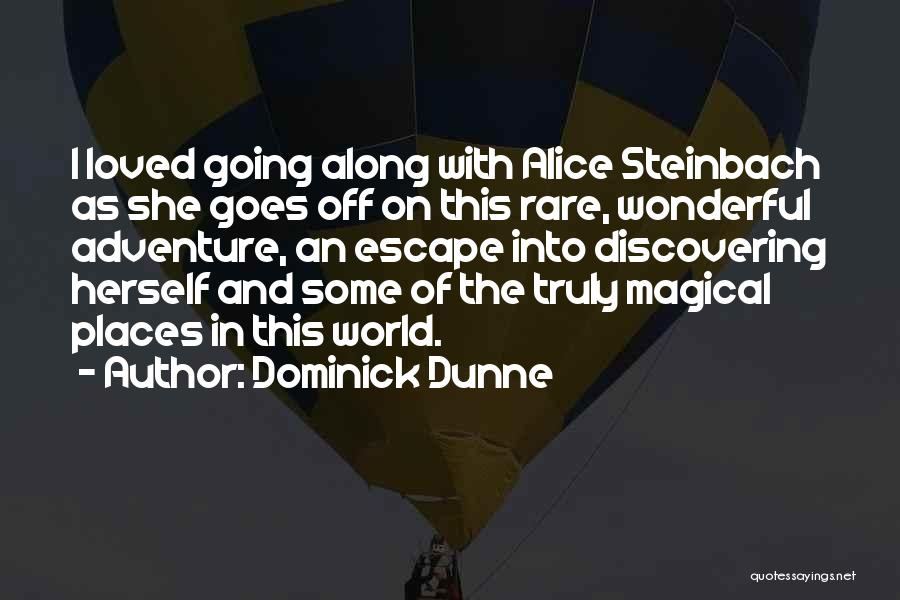 Magical Places Quotes By Dominick Dunne