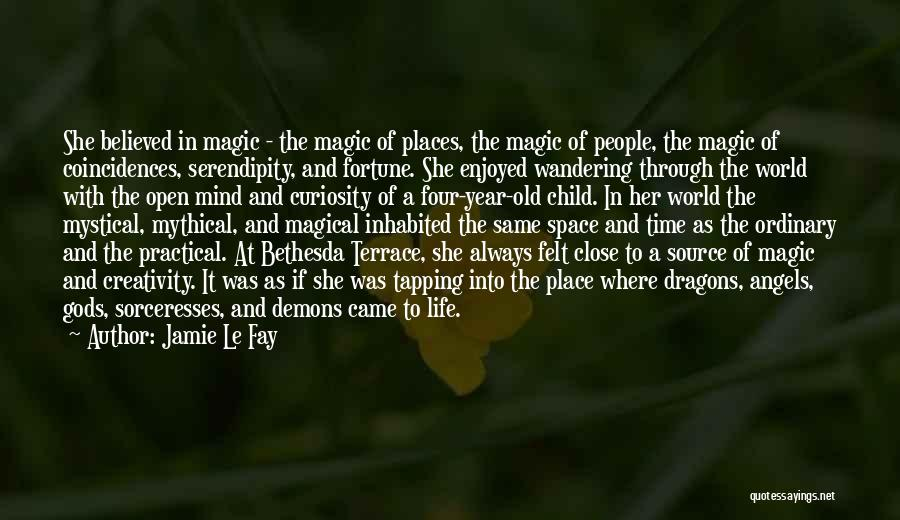 Magical Places Quotes By Jamie Le Fay