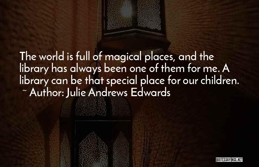 Magical Places Quotes By Julie Andrews Edwards
