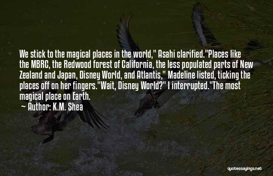 Magical Places Quotes By K.M. Shea