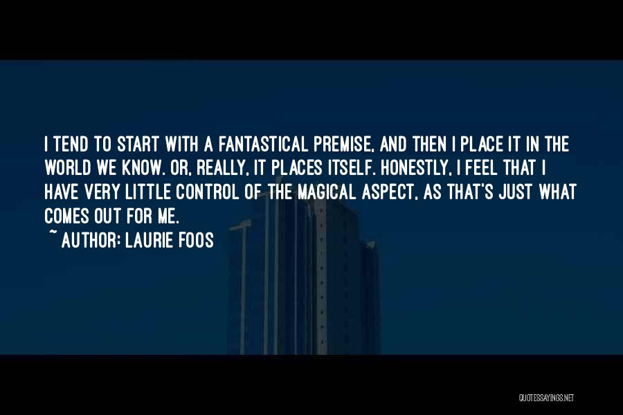 Magical Places Quotes By Laurie Foos