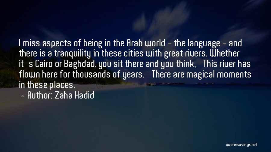 Magical Places Quotes By Zaha Hadid