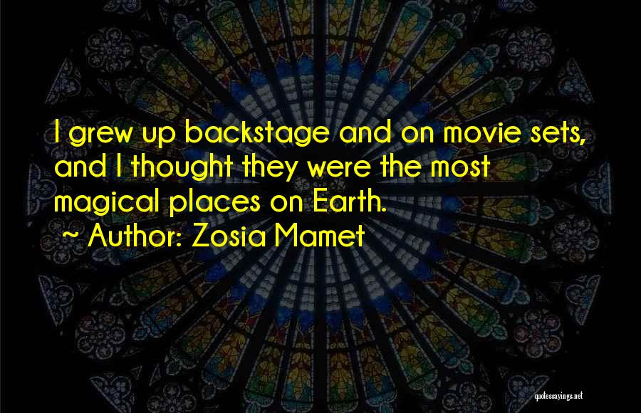 Magical Places Quotes By Zosia Mamet