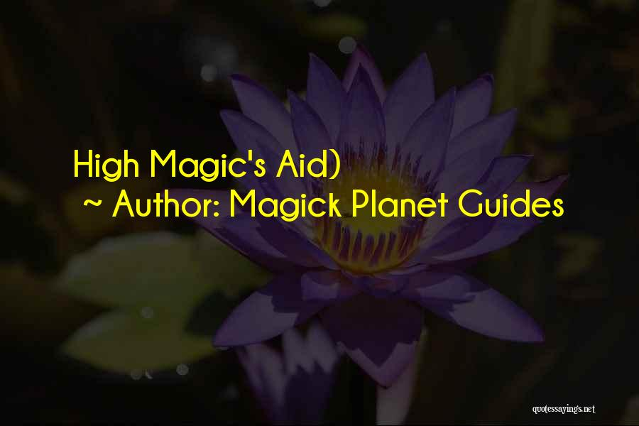 Magick Planet Guides Quotes 264015