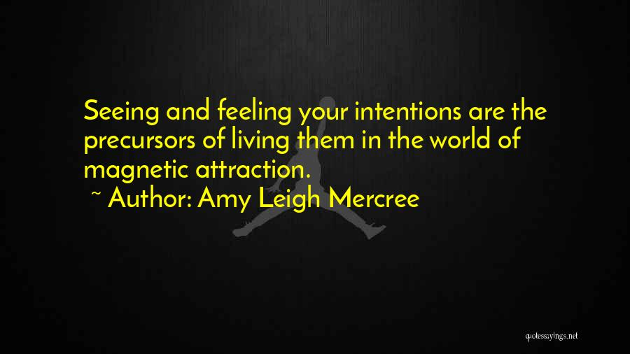 Magnetic Attraction Quotes By Amy Leigh Mercree