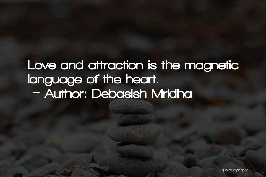 Magnetic Attraction Quotes By Debasish Mridha