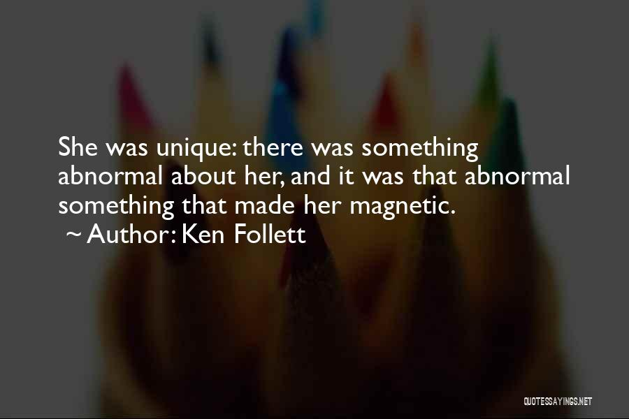 Magnetic Attraction Quotes By Ken Follett