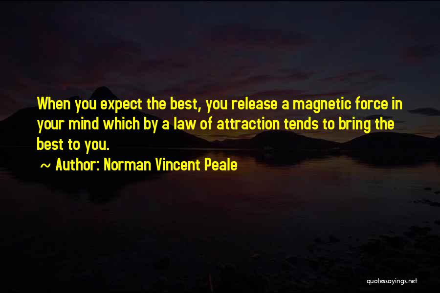 Magnetic Attraction Quotes By Norman Vincent Peale