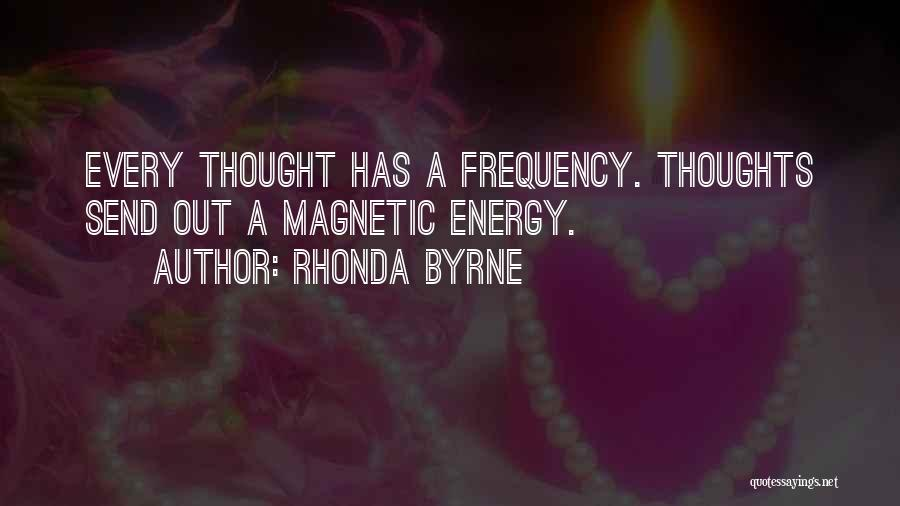 Magnetic Attraction Quotes By Rhonda Byrne