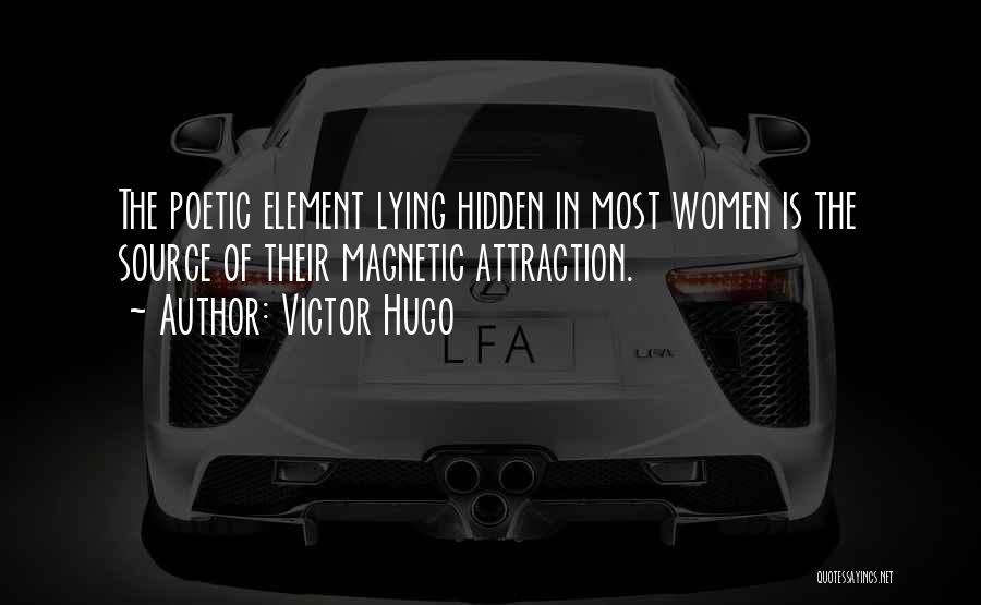 Magnetic Attraction Quotes By Victor Hugo