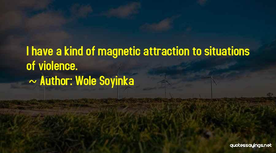 Magnetic Attraction Quotes By Wole Soyinka