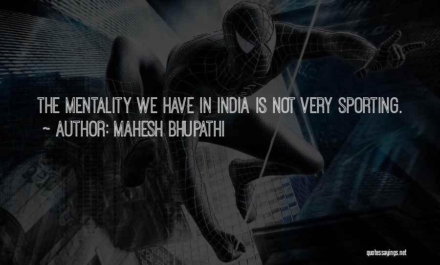 Mahesh Bhupathi Quotes 1182137