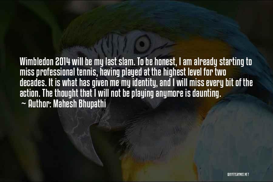Mahesh Bhupathi Quotes 1446065
