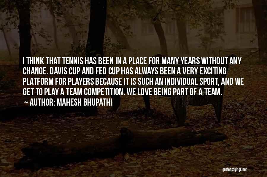 Mahesh Bhupathi Quotes 2051547