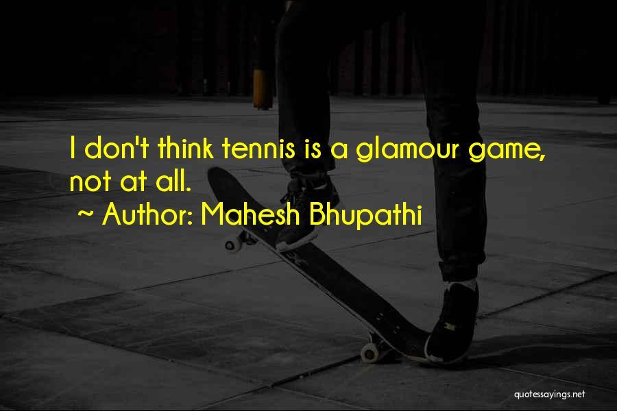 Mahesh Bhupathi Quotes 2248148