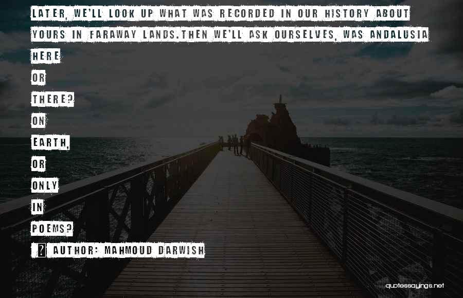 Mahmoud Darwish Poems Quotes By Mahmoud Darwish