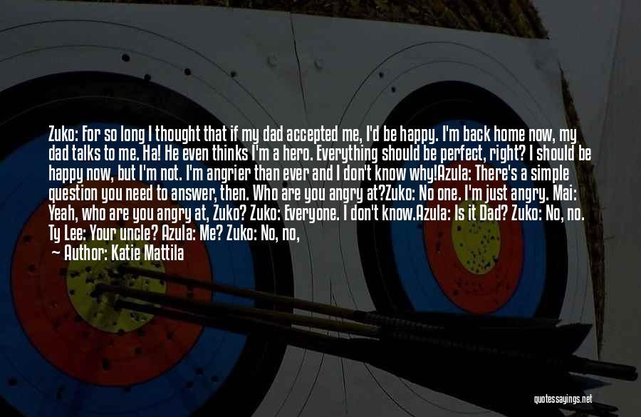 Mai And Zuko Quotes By Katie Mattila