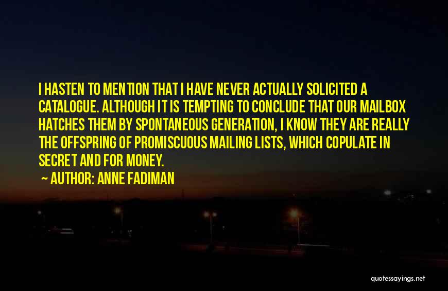 Mailbox Money Quotes By Anne Fadiman