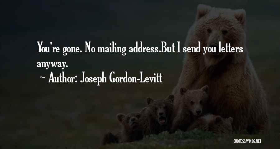 Mailing Quotes By Joseph Gordon-Levitt