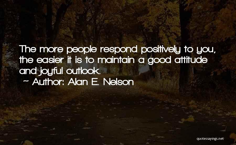 Maintain Attitude Quotes By Alan E. Nelson