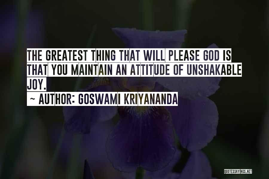 Maintain Attitude Quotes By Goswami Kriyananda