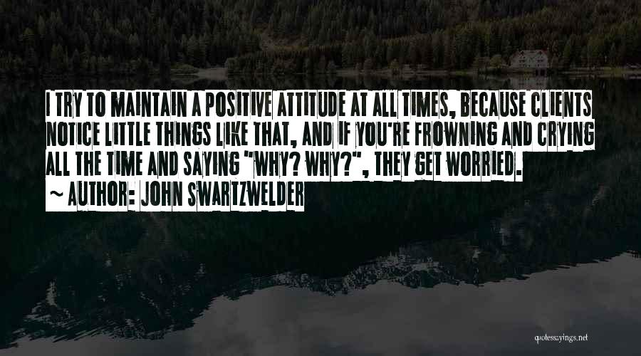 Maintain Attitude Quotes By John Swartzwelder